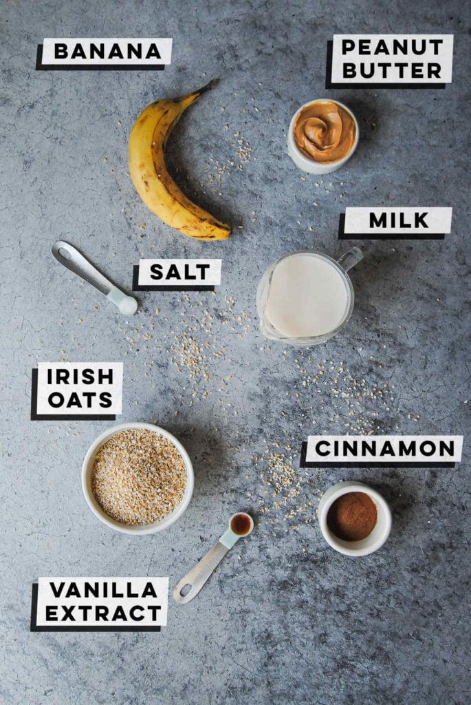 banana, peanut butter, milk, salt, irish oats, cinnamon, vanilla extract